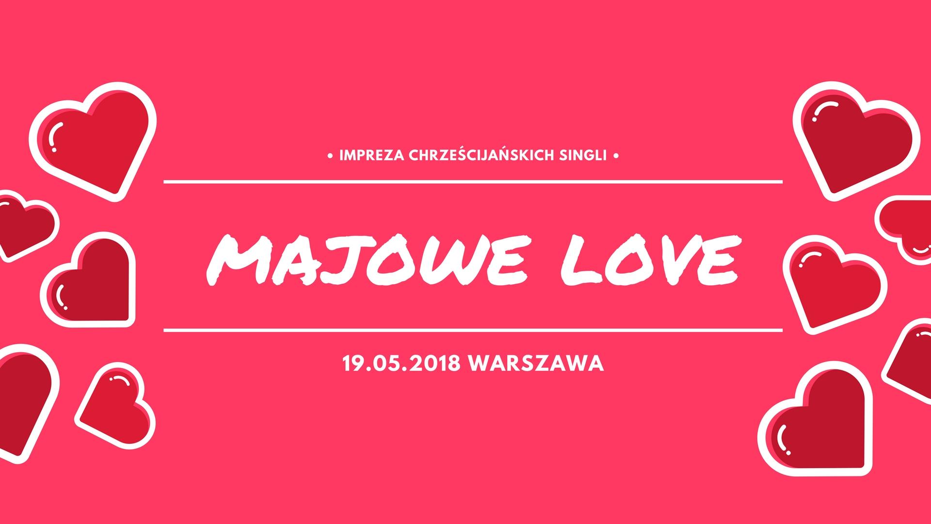 Majowe Love -Impreza dla Chrześcijańskich Singli w Warszawie